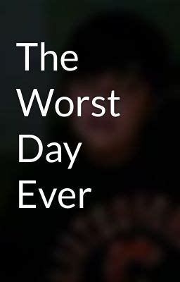 The worst day of my life essay - Top-Quality Dissertations